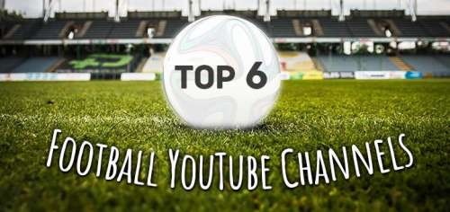 Top 6 Football Youtube Channels To Subscribe To